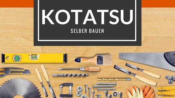 Kotatsu selber bauen